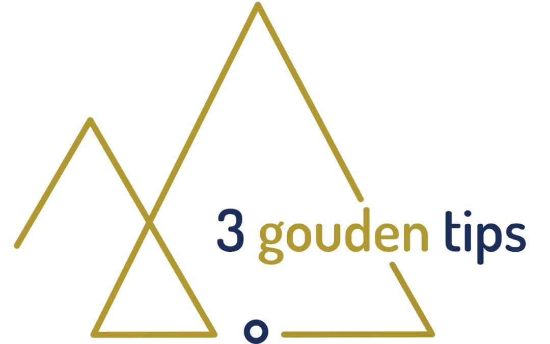 3 gouden tips: Als het even niet zo goed gaat
